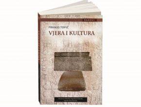 """""""Knjiga """"Vjera i kultura"""" - autor dr. Franjo Topić"""
